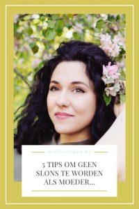 5 tips om geen slons te worden (als moeder)