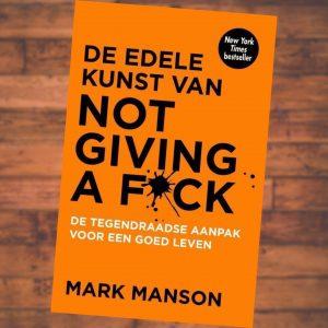 De edele kunst van not giving a f*ck – Mark Manson