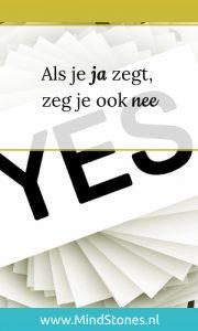 Als je ja zegt, zeg je ook nee