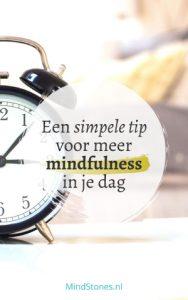 Een simpele tip voor meer mindfulness in je dag